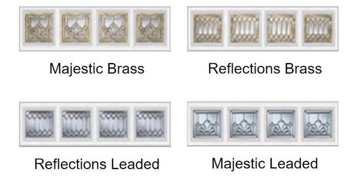 Majestic Brass,  Reflections Brass,  Majestic Leaded ,  Reflections Leaded